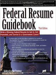 Federal Resume Guidebook: Write a Winning Federal Resume to Get in, Get  Promoted, and Survive in a Government Career! 3rd Edition: Kathryn K.  Troutman: ...