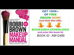 bobbi brown makeup manual for everyone from beginner to pro