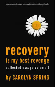 recovery is my best revenge my experience of trauma abuse and  recovery is my best revenge my experience of trauma abuse and dissociative identity disorder
