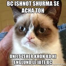 bc ishnot shurma se acha toh unfit zeher khon ko hi englund le ... via Relatably.com