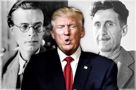 What truth? George Orwell, Aldous Huxley and the Trumpified ...
