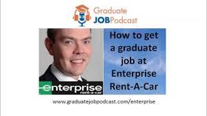 how to get a graduate job at enterprise rent a car graduate job how to get a graduate job at enterprise rent a car graduate job podcast 48