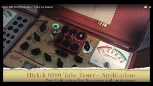 Hickok 6000 Tube Tester End Of Restoration Applications Testing And Analysis