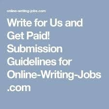 best writing online jobs images  write for us and get paid submission guidelines for online writing jo