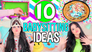 Things To Do With A Babysitter 10 Babysitting Activities Fun Diy Project Crafts Ideas Life Hacks