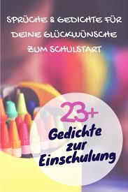 Sprüche Zur Einschulung Glückwünsche Gedichte Zum Schulanfang