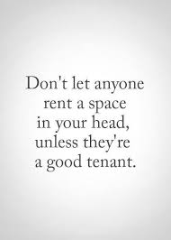 Rent Quotes Adorable Love Quote Don't Let Anyone Rent A Space In Your Head Love Quotes