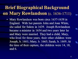 mary rowlandson narrative of the captivity and restoration  2 brief biographical background on mary rowlandson c