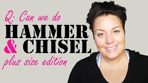 am i plus size can i do hammer and chisel if i am plus size review episode 1
