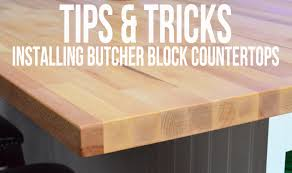 tips tricks on installing butcher block countertops