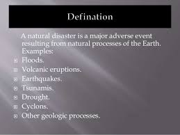 natural disasters of  in detail 2 a natural disaster