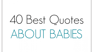 40 Best Quotes About Babies