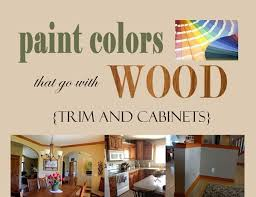 best paint colors with wood trimPaint Colors that go with WOOD trim and cabinets  My Favorite