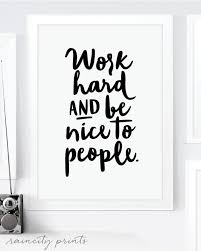 inspirational artwork for office. Work Hard And Be Nice To People Inspirational Art Print. Motivational Art.  Typographic Art. Wall Office Decor Home Decor. Inspirational Artwork For Office