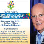 on may 24 2018 the thomas merton center s annual celebrity breakfast was held at the holiday inn in bridgeport the breakfast served a packed crowd of 250