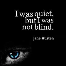 I Was Quiet But I Was Not Blind Best Life Quotes Impressive Blind Quotes