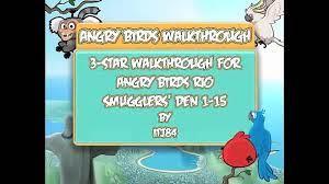 Angry Birds Rio Smugglers' Den 1-15 3-Star Walkthrough - video Dailymotion