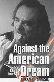 against the american dream essays on charles bukowski by russell  21026192