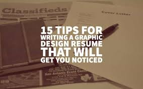 Graphic Designer Resume Tips 15 Tips For Writing A Graphic Design Resume That Will Get You