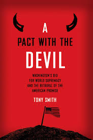 A Pact with the Devil: Washington's Bid for World Supremacy and the  Betrayal of the American Promise: Amazon.de: Smith, Tony: Fremdsprachige  Bücher