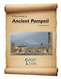 If You Lived in Ancient Pompeii | Bright Ideas Press