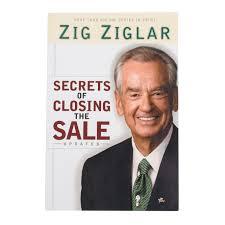 Ziglar Inc Secrets Of Closing The Sale By Zig Ziglar