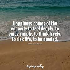Storm Jameson Quote Happiness Comes Of Inspiring Alley