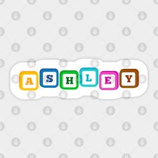 Ashley given personal name - Ashley - Sticker   TeePublic