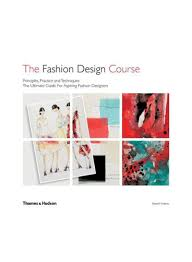 Fashion Design Courses In Abu Dhabi Shop The Fashion Design Course Principles Practice And Techniques Paperback Online In Dubai Abu Dhabi And All Uae