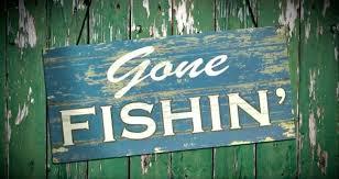 Image result for gone fishin