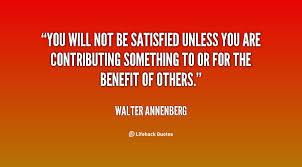 Walter Annenberg Quotes. QuotesGram via Relatably.com