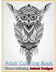 Adult Coloring Book Stress Relieving Animal Designs Stress Relief