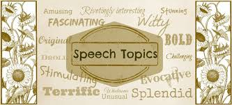 speech topics s of good ideas for public speaking