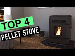 best 4 pellet stove 2019 you