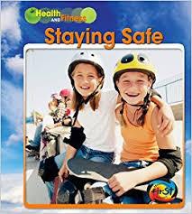 Amazon | Staying Safe (Health and Fitness) | Schaefer, Adam, Rissman,  Rebecca, Veitch, Catherine | Safety