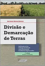 Divisão E Demarcação De Terras: Antonino Moura Borges ...