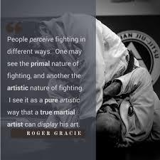 Roger Gracie Quote On Fighting Jiu Jitsu In New Hampshire Amazing Jiu Jitsu Quotes