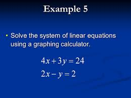 24 example 5 solve the system of linear equations using a graphing calculator solve the system of linear equations using a graphing calculator