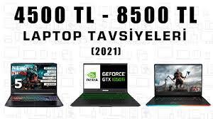 4500 TL - 8500 TL Arası OYUN - İŞ - MÜHENDİSLİK LAPTOP TAVSİYESİ [2021] -  YouTube
