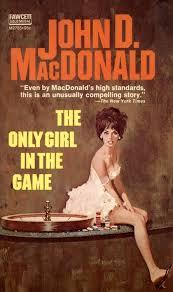 Robert McGinnis, The Only Girl in the Game by John D. MacDonald. | Pulp  fiction book, Robert mcginnis, Pulp novels