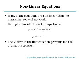 non linear equations if any of the equations are non linear then the