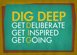 Image result for digging deep