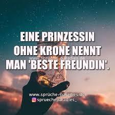 Eine Prinzessin Ohne Krone Nennt Man Beste Freundin Sprüche