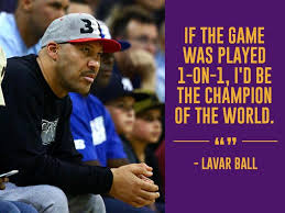 Lavar Ball Quotes Stunning 48 Most Outlandish Quotes By LaVar Ball