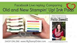 Ink Pad Comparison Chart Comparing Old And New Stampin Up Ink Pads Facebook Live Replay