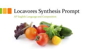 ap english language and composition wednesday th ppt locavores synthesis prompt
