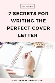 7 Secrets For Writing The Perfect Cover Letter Career