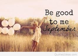 september be good to me saying