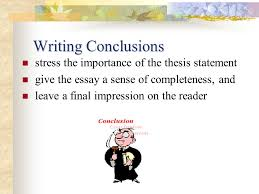 re ing the paragraph essay ppt  writing conclusions stress the importance of the thesis statement