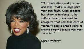 Oprah Winfrey Quotes Magnificent Oprah Winfrey Quotes If Friends Disappoint You Over And Over